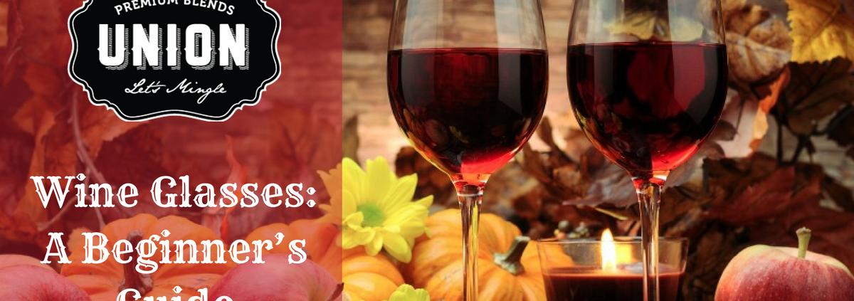 Wine Glasses- A Beginner's Guide